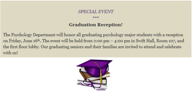 Graduation Reception, Friday, June 6, 2017 from 2-4 pm, Swift Hall 107